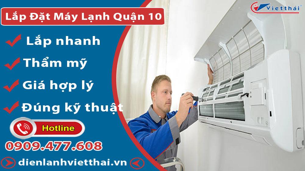 Dịch vụ lắp đặt máy lạnh quận 10 của Việt Thái