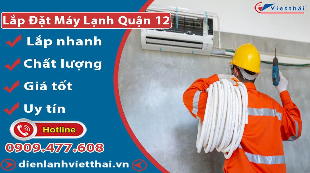 Dịch vụ lắp đặt máy lạnh quận 12 của Việt Thái
