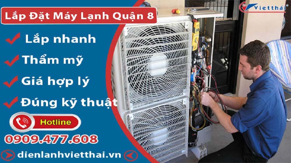 Dịch vụ lắp đặt máy lạnh quận 8 của Việt Thái