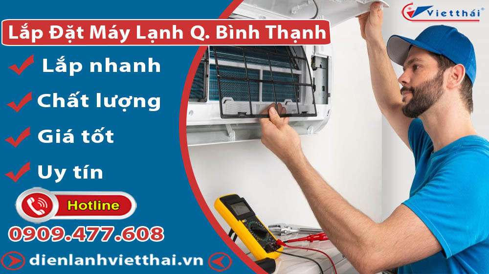 Dịch vụ lắp đặt máy lạnh quận Bình Thạnh của Việt Thái
