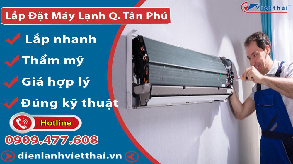 Dịch vụ lắp đặt máy lạnh quận Tân Phú của Việt Thái